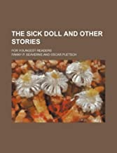 The sick doll and other stories; for youngest readers