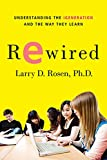 Rewired: Understanding the iGeneration and how they learn