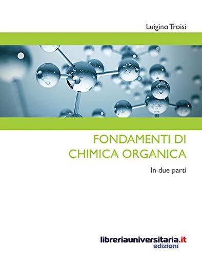 Fondamenti di chimica organica. In due parti