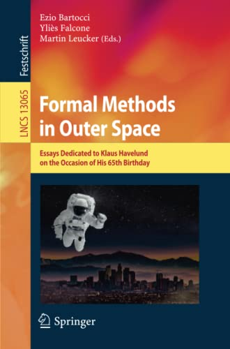 Formal Methods in Outer Space: Essays Dedicated to Klaus Havelund on the Occasion of His 65th Birthday: 13065 (Lecture Notes in Computer Science)