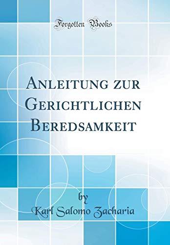 Anleitung zur Gerichtlichen Beredsamkeit (Classic Reprint)