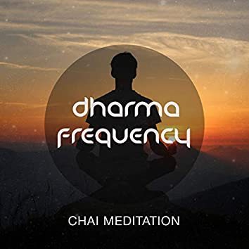 Chai Meditation (Revisited)