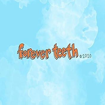 Forever Teeth