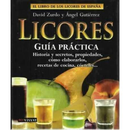 El libro de los licores de España. Licores. Guía práctica