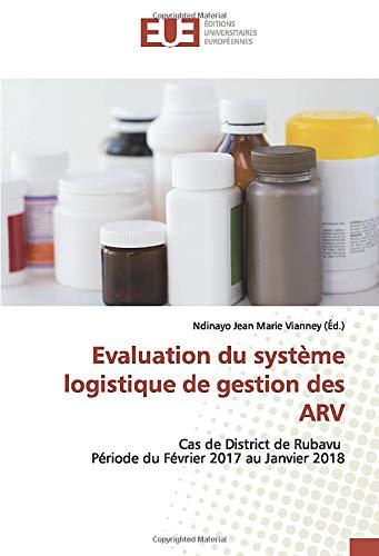 Evaluation du système logistique de gestion des ARV: Cas de District de Rubavu Période du Février 2017 au Janvier 2018 (OMN.UNIV.EUROP.)