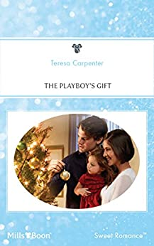 The Playboy's Gift by [Teresa Carpenter]