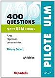 400 questions - Pilotes ULM & drones - avec reponses commentées - QCM - 4e édition