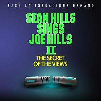 Sean Hills Sings Joe Hills II: The Secret of the Views