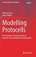 Modelling Protocells: The Emergent Synchronization of Reproduction and Molecular Replication (Understanding Complex Systems)