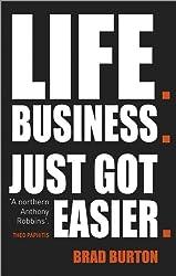 Brad Burton - Life. Business.: Just Got Easier