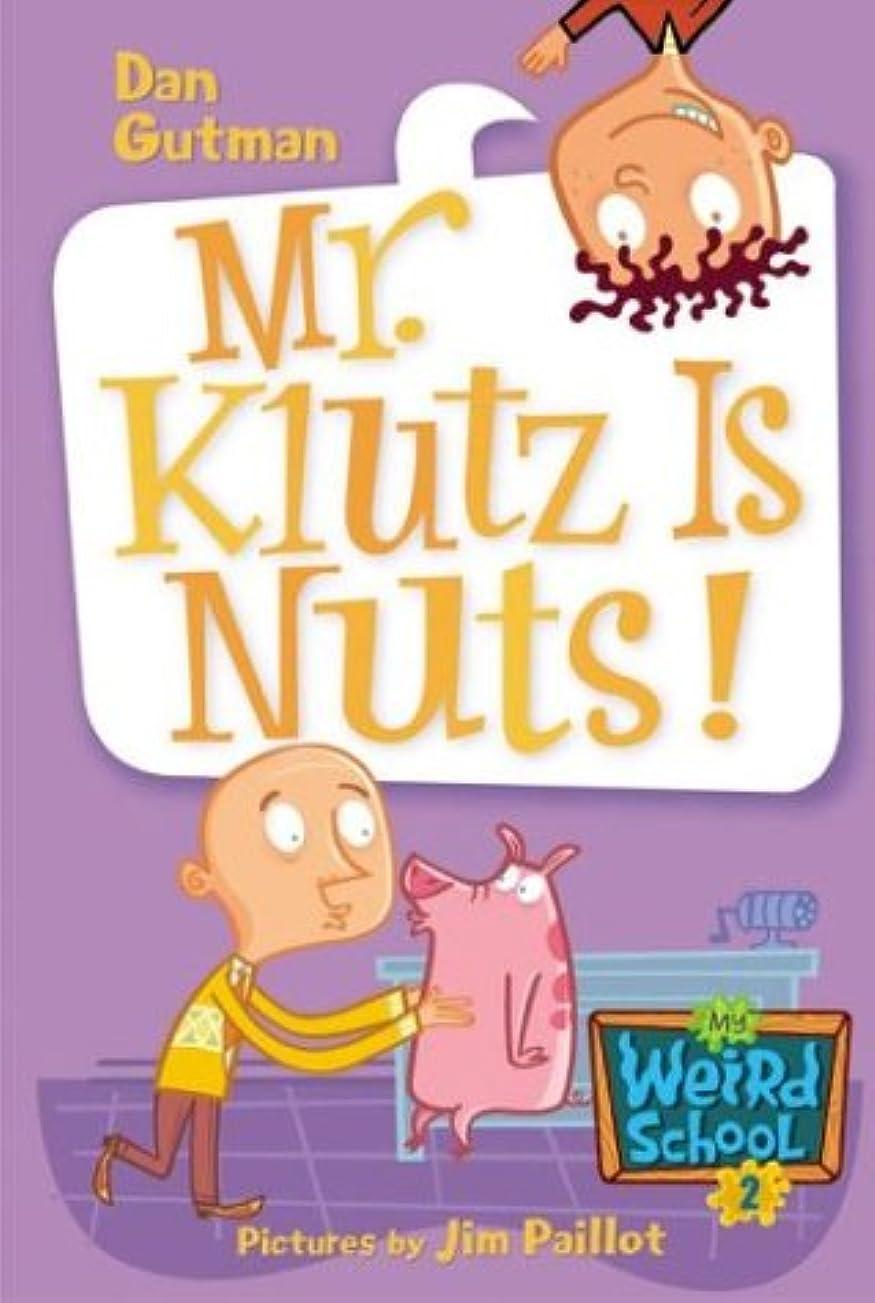 解釈的俳句より平らなMy Weird School #2: Mr. Klutz Is Nuts! (My Weird School series) (English Edition)