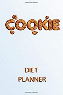 Cookie Diet, Cookie Diet Planner: It Takes 21 Days to Make, Break a Habit: The Four Stages of Habit - Cue , Craving , Resp...