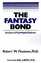 The Fantasy Bond : Structure of Psychological Defenses