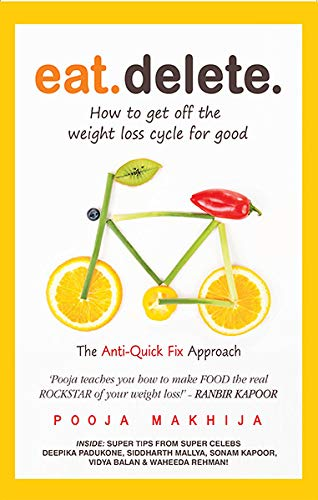 Eat Delete : How To Get Off The Weight Loss Cycle For Good