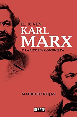 El joven Karl Marx: y la utopía comunista (Spanish Edition)