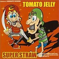 TOMATO JELLY VS SUPER STRAW