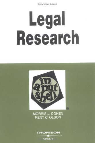 Legal Research in a Nutshell: By Morris L. Cohen, Kent C. Olson (Nutshell Series)