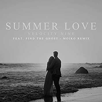 Summer Love (feat. Find The Ghost) (Moiko Remix)