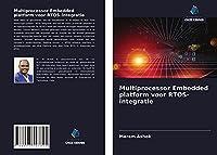 Multiprocessor Embedded platform voor RTOS-integratie