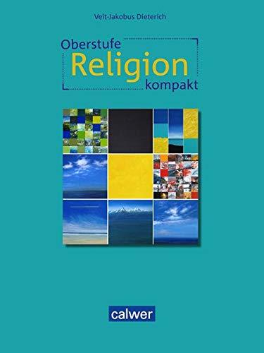 Oberstufe Religion kompakt: Schülerbuch