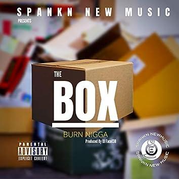 The Box (Burn Nigga)