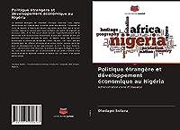 Politique étrangère et développement économique au Nigéria: Administration civile d'Obasanjo