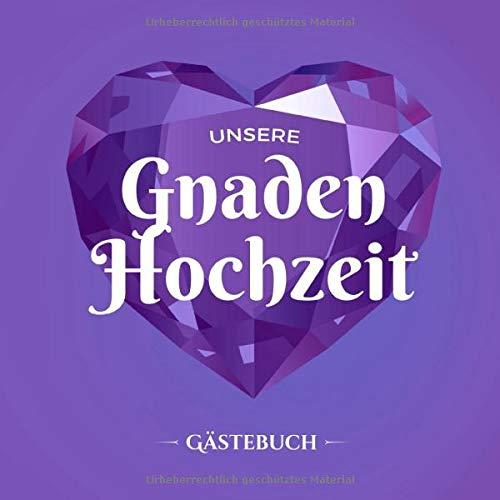 Unsere Gnaden Hochzeit ~ Gästebuch: Deko zur Feier der Gnadenhochzeit - 70. Hochzeitstag -...