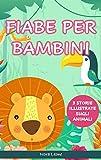 FIABE PER BAMBINI: 3 storie illustrate sugli animali