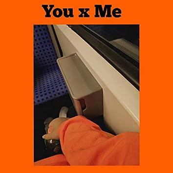 You X Me
