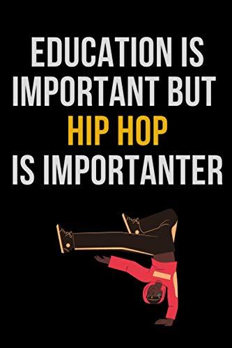 Education is important but Hip Hop is importanter: Girl love Hip Hop ,Notebook/Journal,Hip Hop Notebook for Hip Hop player ,Hip Hop Gifts for ... & journal Journal Gifts for Girls/women/Girl