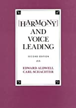 Harmony and Voice Leading (Vols 1 and 2) by Aldwell, Edward, Schachter, Carl (1989) Hardcover