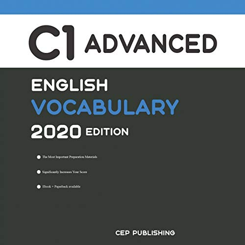 English C1 Advanced Vocabulary 2020 Edition: Words that will help you pass all English Advanced tests and exams