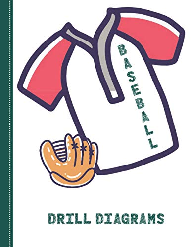 Baseball Drill Diagrams: 50 Blank Diagrams that Coaches and Champs Need for Planning, Plays & Driils (with Notes Section), large format