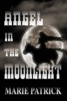 Angel In The Moonlight by [Marie Patrick, E. J. Gilmer]