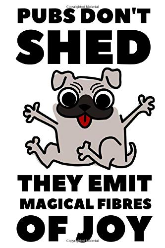 Pubs don't shed they emit magical fibres of joy: Pug Composition Notebook Journal Wowpooch | College Ruled Lined Pages for pug lovers | 6 x 9 inch 120 pages