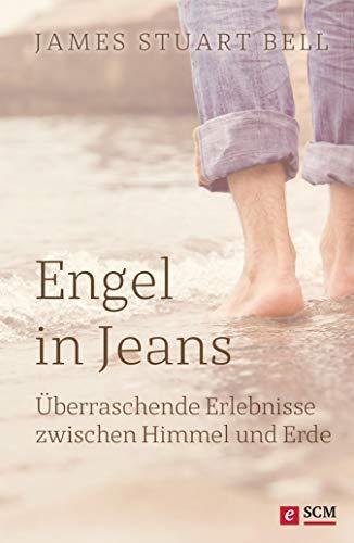 Engel in Jeans: Überraschende Erlebnisse zwischen Himmel und Erde