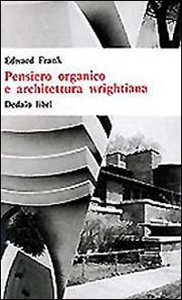 Pensiero organico e architettura wrightiana
