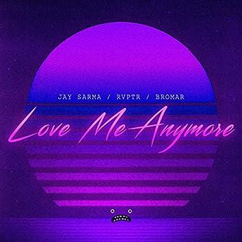 Love Me Anymore