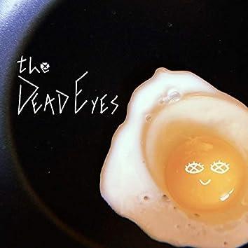 The Dead Eyes