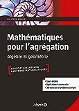 Mathématiques pour l'agrégation : Algèbre & géométrie