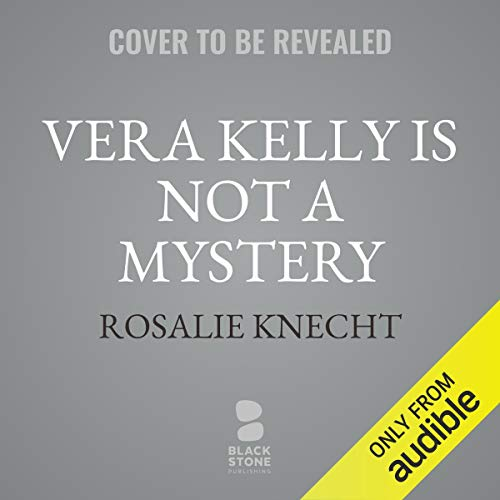 Vera Kelly Is Not a Mystery cover art