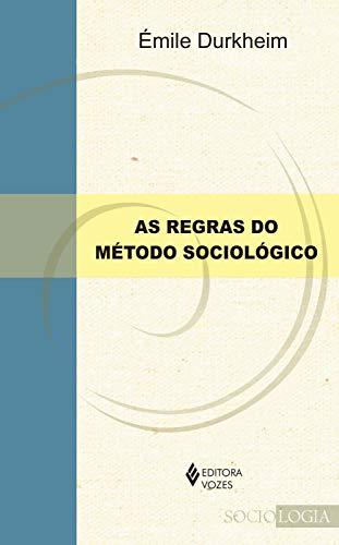 As Regras do método sociológico (Sociologia)