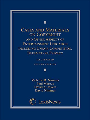 Compare Textbook Prices for Cases and Materials on Copyright and Other Aspects of Entertainment Litigation Including Unfair Competition, Defamation, Privacy Eighth Edition ISBN 9780769847351 by The late Melville B. Nimmer,Paul Marcus,David A. Myers,David Nimmer