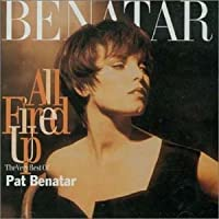 All Fired Up: Very Best of by Pat Benatar