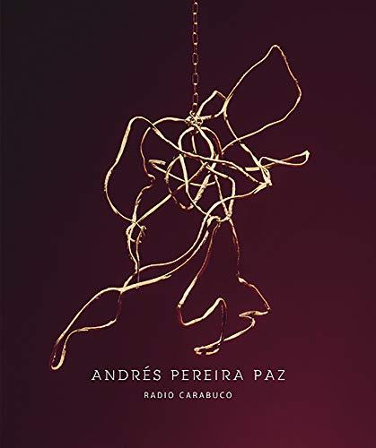 Andres Pereira Paz: Radio Carabuco