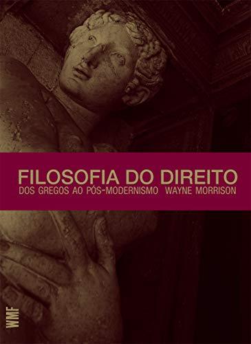 Filosofia do direito: Dos gregos ao pós-modernismo