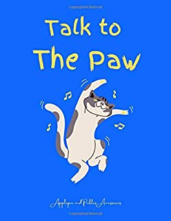 Talk to The Paw: Cat Journal Diary Notebook Feline Appreciation Gift for Cat Lovers