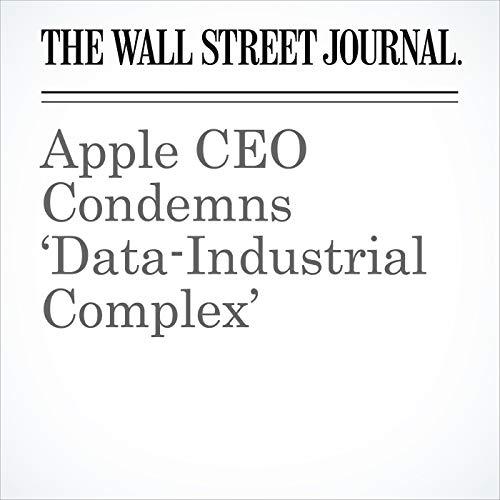 Apple CEO Condemns 'Data-Industrial Complex' copertina
