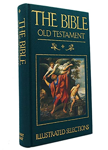 The Bible: Old Testament : Illustrated Selections