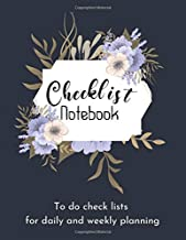 Checklist Notebook To Do Check Lists For Daily and Weekly Planning: Checklist Notebook Journal, Simple To-Do lists For Daily And Weekly Planning, Shopping Lists, Goal List, Priority List, And More.. (Bucket List)